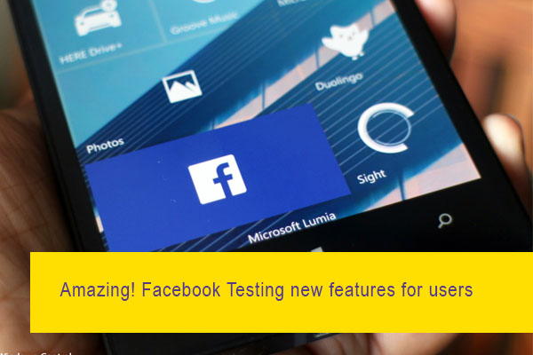 Amazing! Facebook Testing new features for users