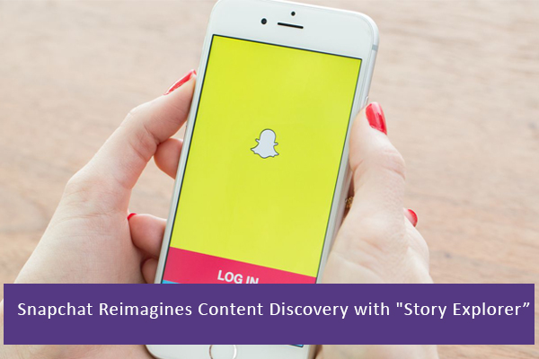 Snapchat-Reimagines-Content-Discovery-withStory-Explore