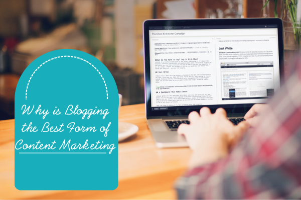 Why is Blogging the Best Form of Content Marketing?
