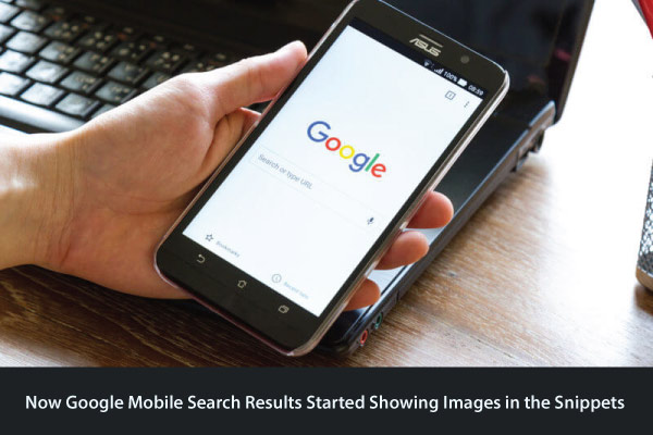 Now Google Mobile Search Results Started Showing Images in the Snippets