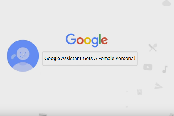 google-assistant-gets-a-female-persona