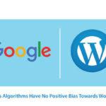 googles-algorithms-have-no-positive-bias-towards-wordpress