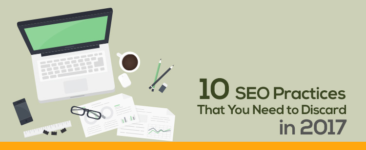 10 seo practices need to discard in 2017