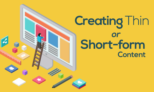 Creating Thin or Short-form Content