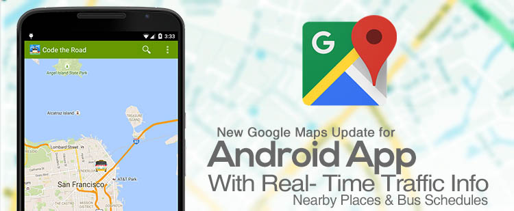 New Google Maps Update For Android App With Real Time Traffic