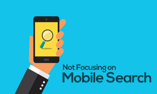 not focusing on mobile search