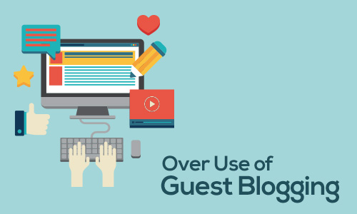 Over Use of Guest Blogging