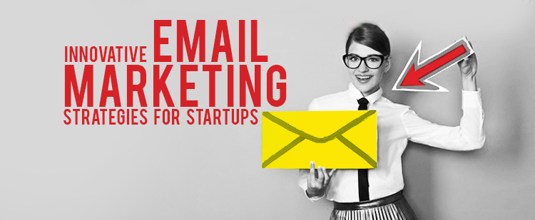 Innovative-Email-Marketing-Strategies-for-Startups