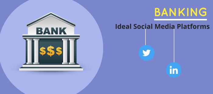 Ideal social media platforms for banking sector