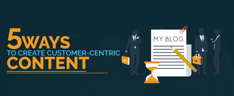 create customer centric content featured image