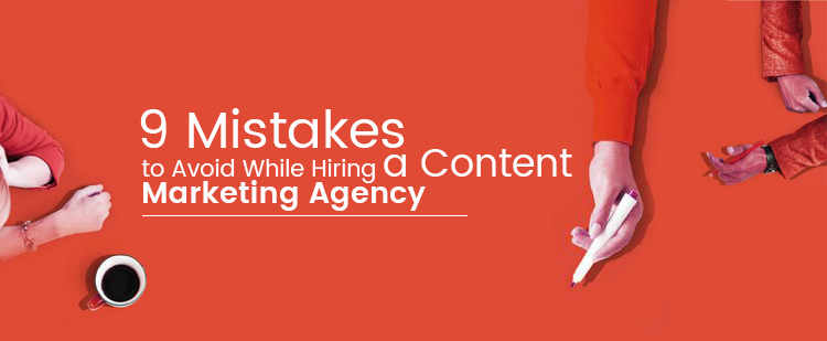 mistakes to avoid while hiring content marketing agency featured image