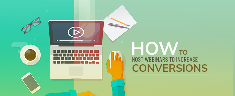 Host Webinars to Increase Conversions