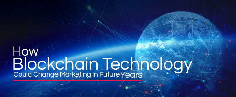blockchain technology change marketing in future featured image