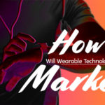 wearable technology change marketing featured image