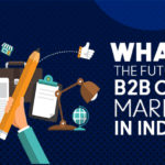 Future of B2B Content Marketing in India