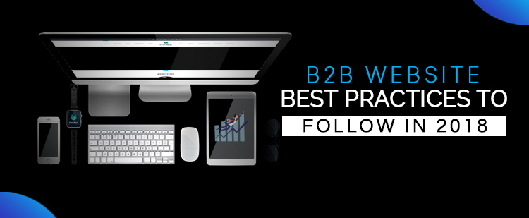 B2B Website Best Practices to Follow in 2018