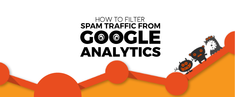 How to Filter Spam From Google Analytics