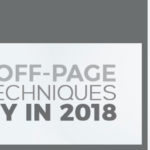 Best Off-page SEO Techniques to Try In 2018